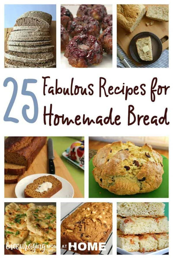 Does your family love bread? Why not make it yourself? Here are 25 delicious recipes to get you started.