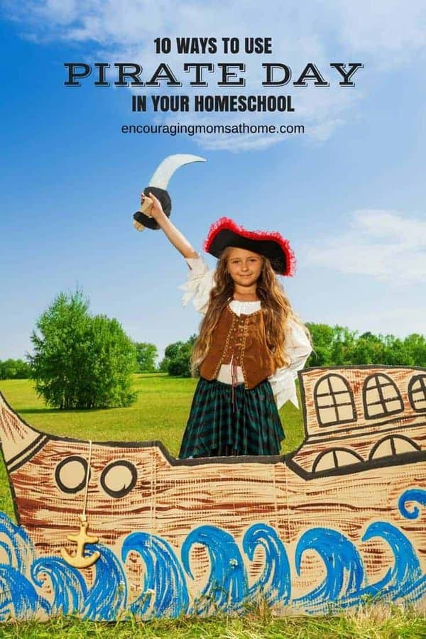 Pirate Day is a fun observance that can be used in your homeschool classroom. Whether you are talking like a pirate or making a costume, your homeschool day can be full of fun activities that will earn you homeschool mom gold stars.  We have 10 ways to help you get started celebrating this fun day!