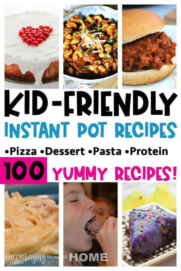 The Best Kid Friendly Instant Pot Recipes -- Over 100 Awesome Kid Approved Recipes your Kids will Love and you'll love how easy the IP makes it happen! #InstantPot #Recipes #IP