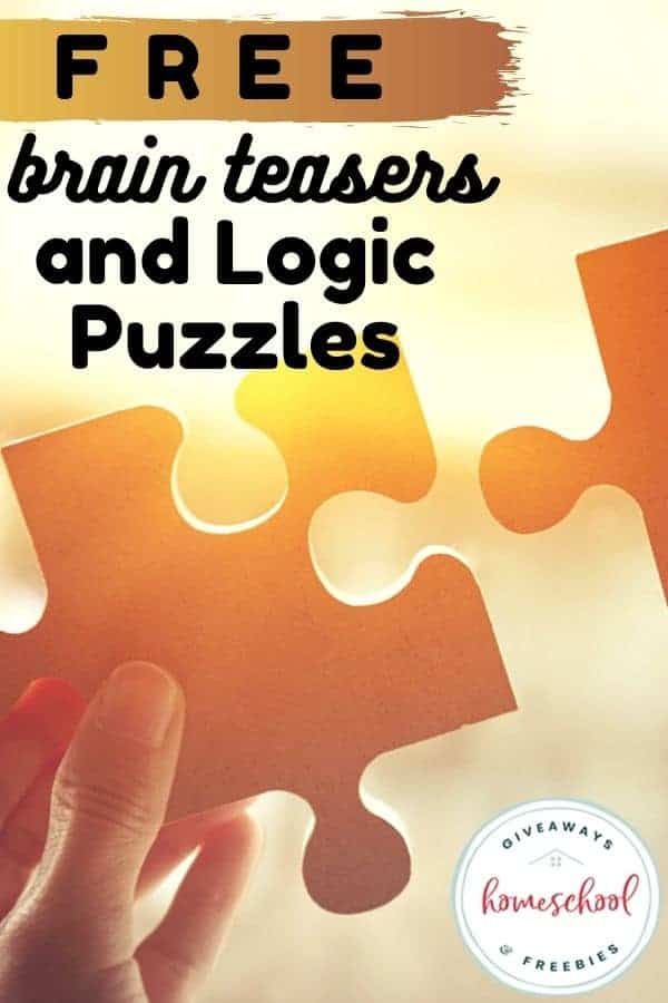 Free Brain Teasers and Logic Puzzles. #homeschoolgiveaways #freebrainteasers #freelogicpuzzles #logicpuzzles #brainteasers