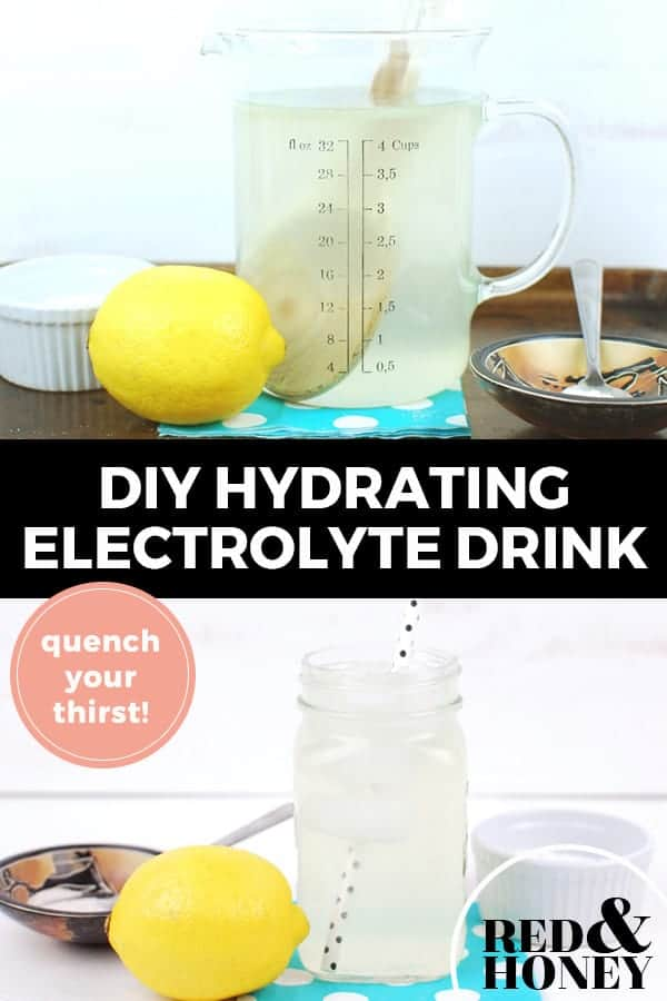 """Pinterest pin with two images. Top image is of a pitcher with a lemon and some other ingredients on a counter. Bottom image is of a glass with a straw and the electrolyte drink. Text overlay says, """"DIY Hydrating Electrolyte Drink: quench your thirst!"""""""