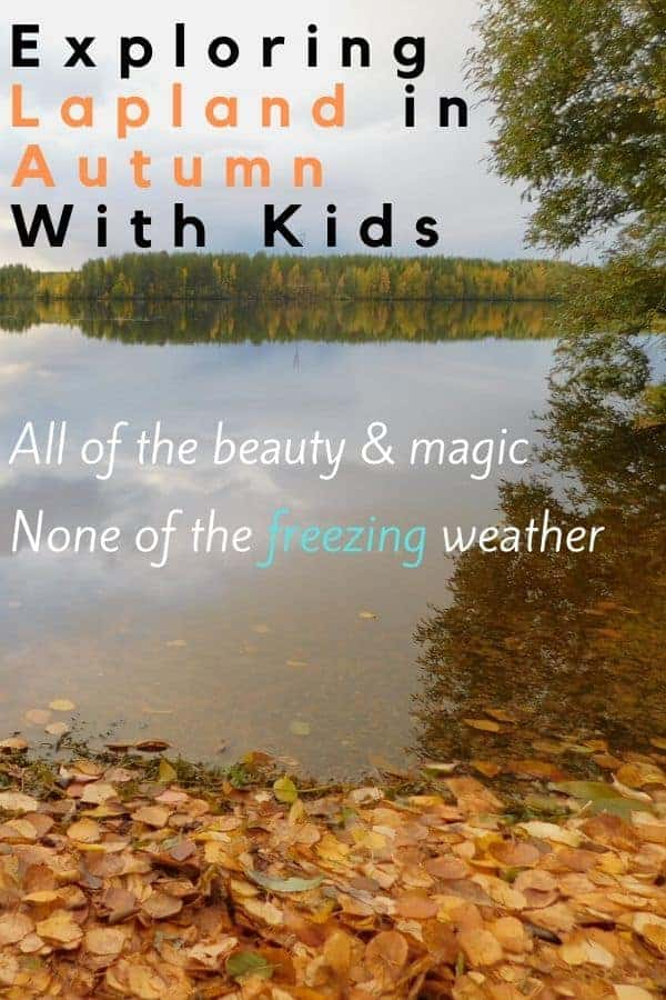 What to do and see, where and what to eat and where to say in lapland in fall. All you need for a family vacation to northern finland. #finland #lapland #rovaniemi #thingstodo #hotels #restaurants #kids #family #vacation #isnpiration