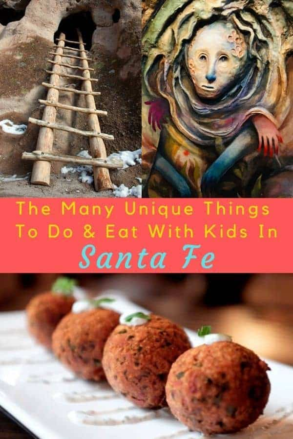 Santa fe, nm is a kid-friendldy town with lots of history, outdoor art and great, casual restaurants. Here are the top things we recommend for families. #santafe #nm #thingstodo #kids #art #museums #restaurants #food #vacation #inspiration