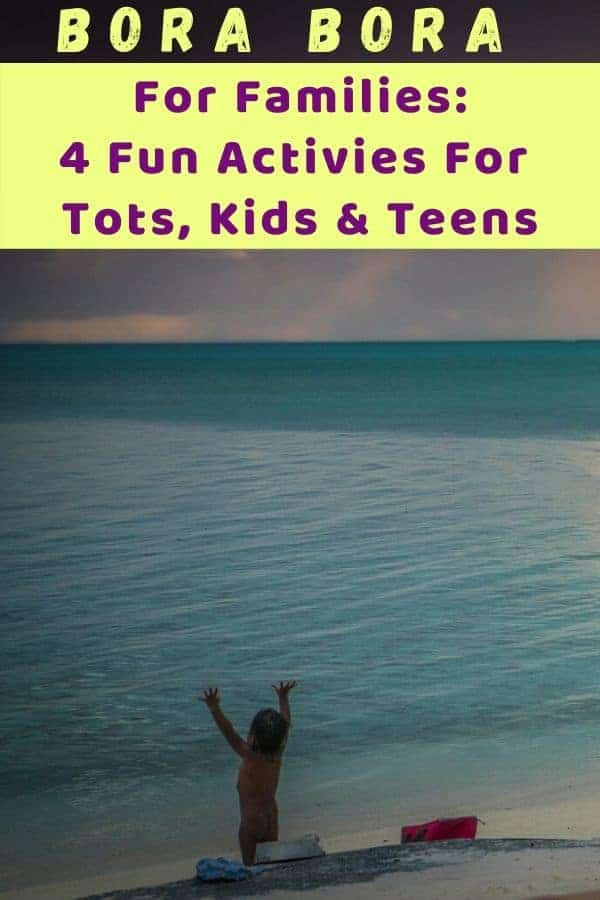 Bora bora is the beach destination you haven't considered but should. Here are 4 awesome things to do with tots, kids and teens on this french polynesia island. #borabora #kids #beach #french #polynesia #vacation #inspiration