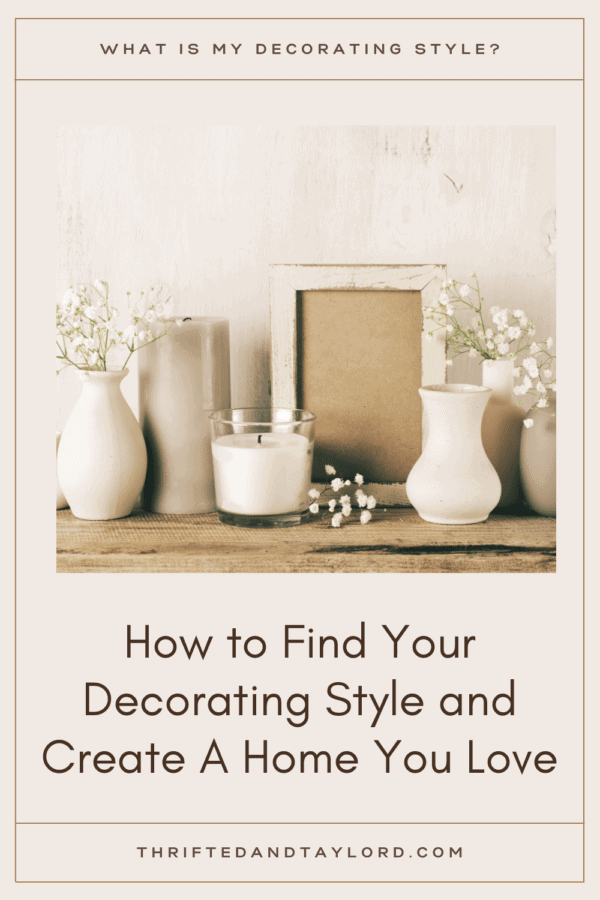 "Find out the answer to your own ""What is my decorating style?"" question and learn how to create a home you love. Photo shoes an assortment os vases in netural colors, some have small flowers, there is a candle in a glass jar and a tall gray candle,, and a white distressed photo frame all on a wood shelf."
