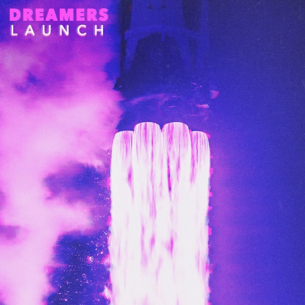 Dreamers Launch EP