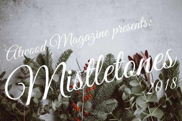 Atwood Magazine Mistletones 2018