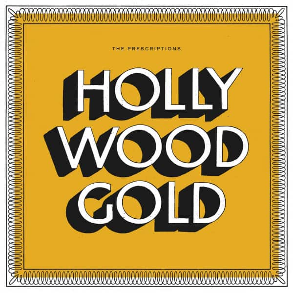 Hollywood Gold - The Prescriptions