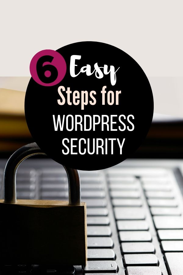 6 Easy Steps for Blog Security: Easy WordPress Security Checklist 2