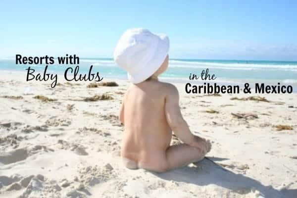 Resorts with Baby Clubs