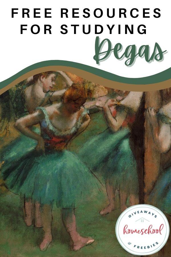free Degas artist homeschool curriculum