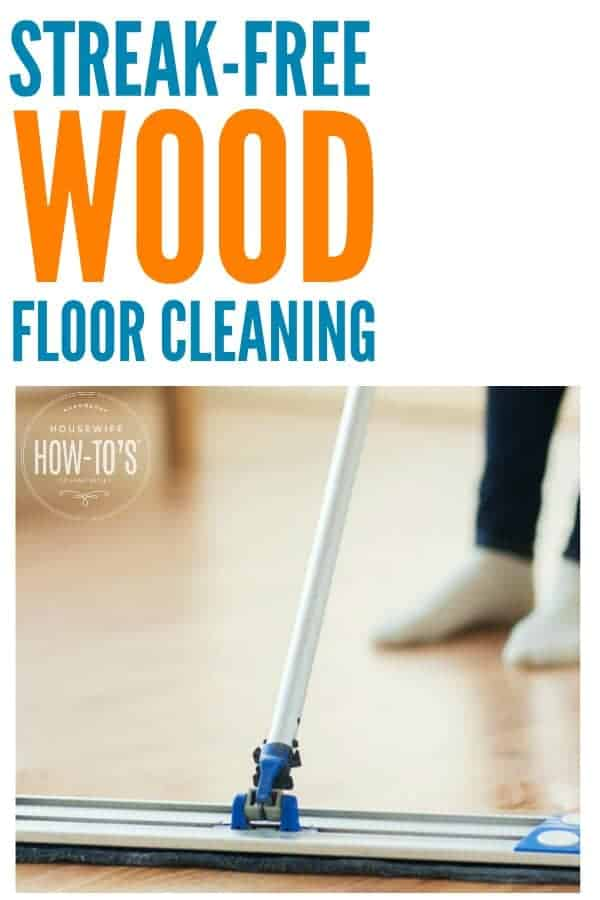 How to Clean Wood Floors This DIY cleaner leaves no streaks and gets my floors super clean! #diycleaner #homemadecleaner #cleaningmix #floorcleaner #woodfloors #cleaning #cleaningadvice #housework #homemaking