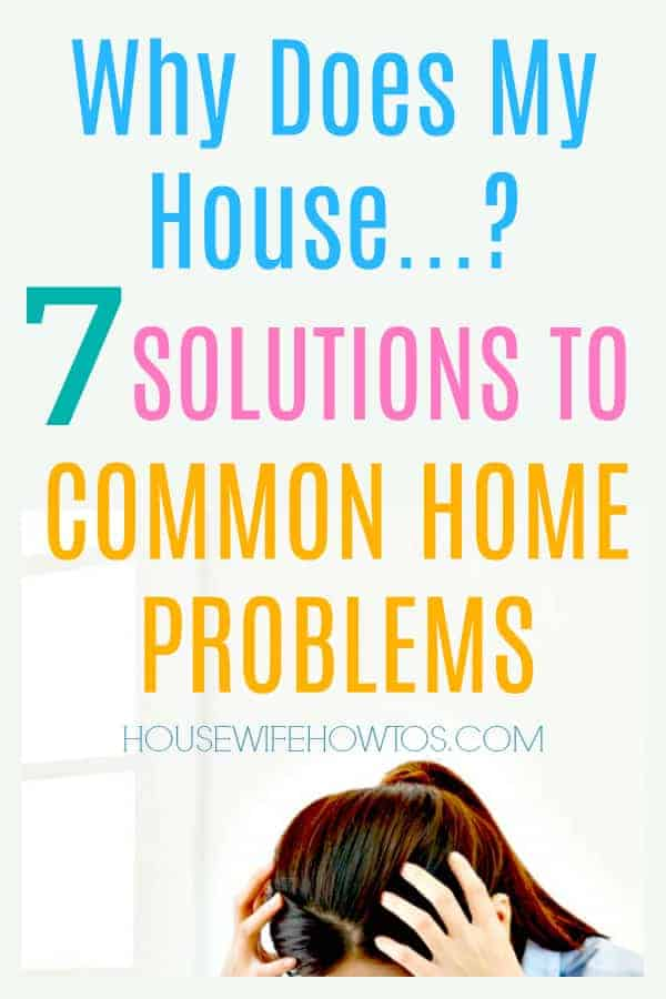 Why does my house...? 7 Solutions to Common Home Problems like odors, creaks, high utilities, pests and mice, dust, clutter, and messes #homemaking #cleaning #savingmoney #homeowner #pestcontrol #naturalpestcontrol #clutter