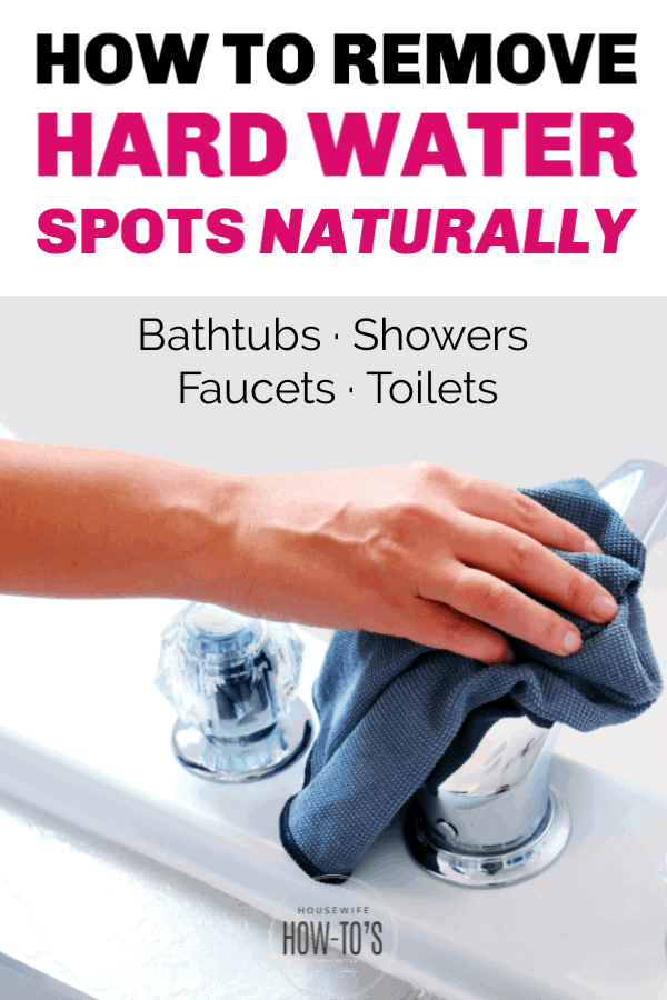How to Remove Hard Water Spots Naturally