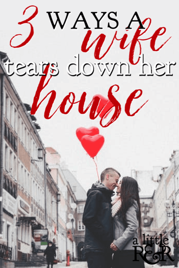 The Proverbs say that a wise woman builds here house; however there are 3 ways a wife can tear her house down, as well as her marriage with her own hands. #alittlerandr #marriage #marriagetools #marriedlife #marriageadvice