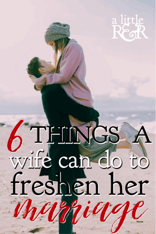Marriage can easily fall into a run in the midst of hectic schedules and constant demands. Here are 6 things a wife can do to freshen her marriage. #alittlerandr #marriage #marriagetools #marriedlife #marriageadvice