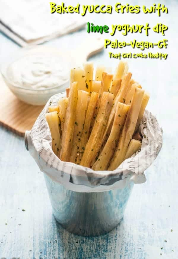 Crispy baked yucca fries with a zesty vegan lime yoghurt dip