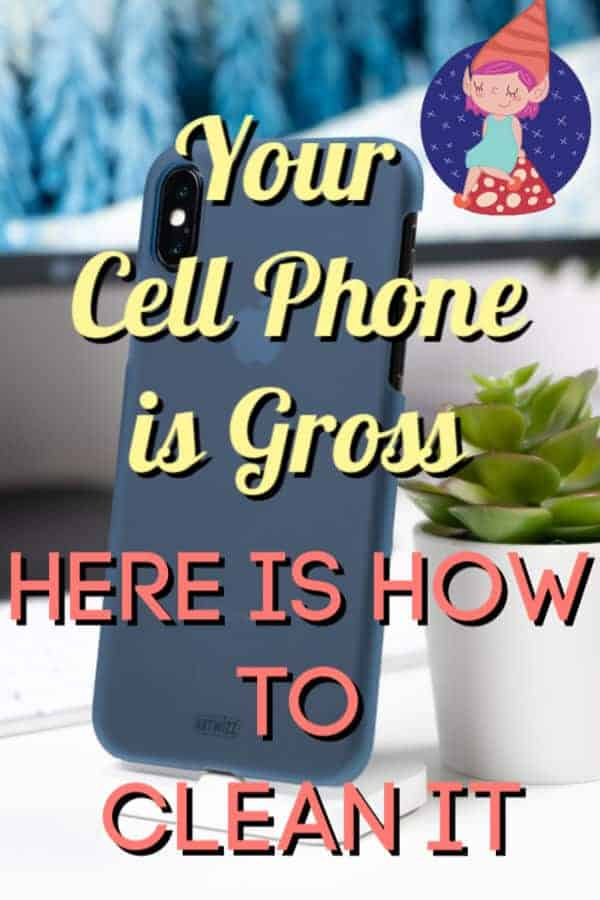 how to clean and disinfect your cell phone