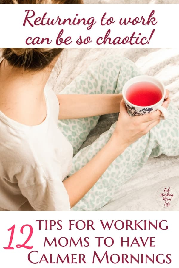 12 tips for working moms to have calmer mornings | Fab Working Mom Life #parenting #workingmom #motherhood #workingmoms #toddlers #preschool #backtoschool #morningroutine
