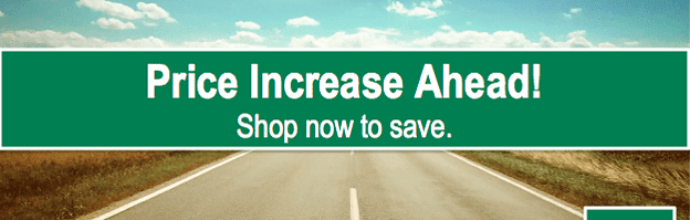 Price Increase Coming Up! Shop now to save.
