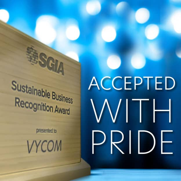 Vycom named SGIA 2020 Sustainable Business Recognition Award Recipient