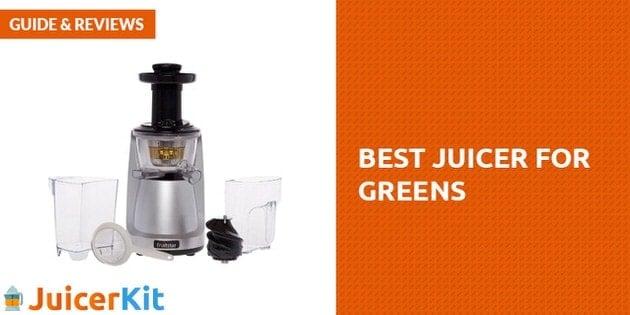 Best Juicer for making Greens juice