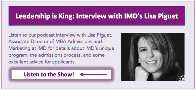 Listen to our podcast interview with Lisa Piguet, Associate Director of MBA Admissions and Marketing at IMD!