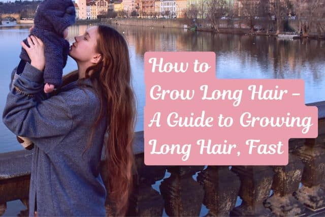 A guide to learn how to grow long hair fast