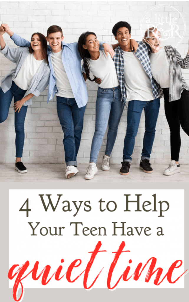 Helping your teen have a consistent quiet time can seem difficult, even intimidating. Here are 4 ways to help them develop a consistent quiet time. #alittlerandr #teens #quiettime #parenting