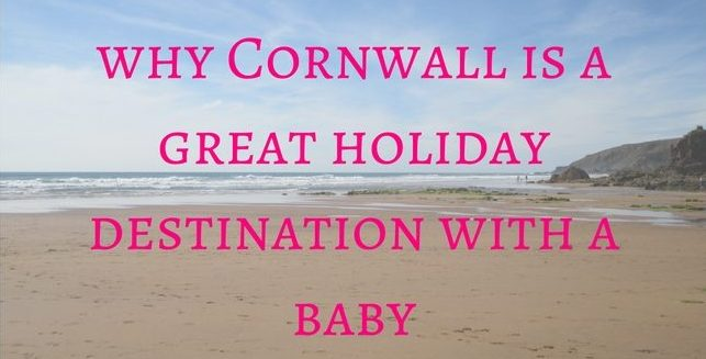 why Cornwall is a great holiday destination with a baby