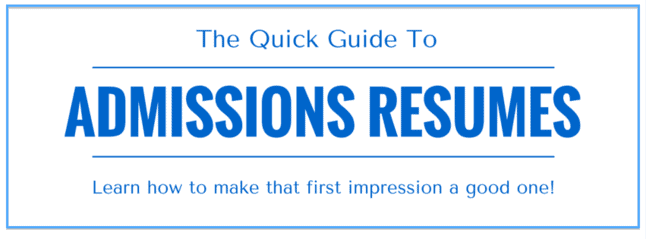 Download your free copy of the Quick Guide to Admissions Resume now!