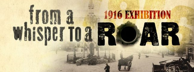 From a Whisper to a Roar – Exploring the Untold Story of Monaghan 1916 Exhibition