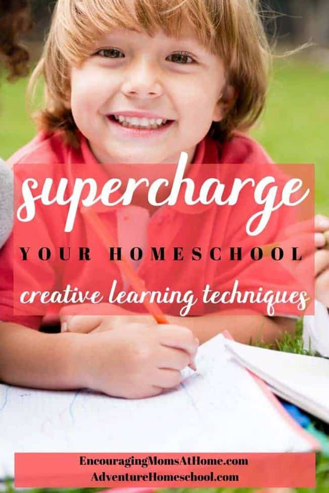 Supercharge Your Homeschool - creative learning techniques!