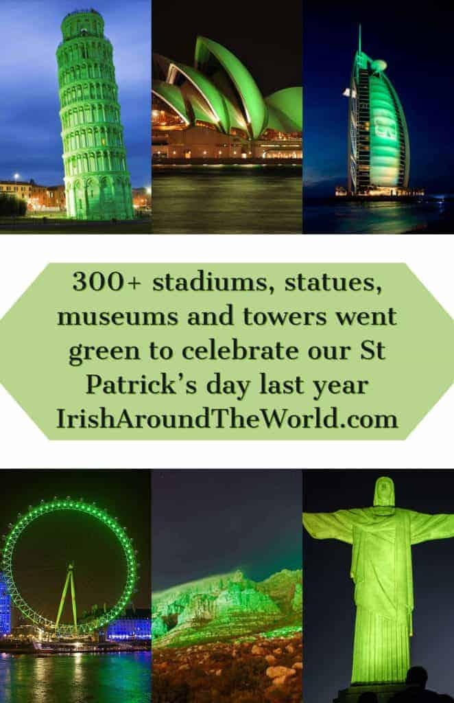 300+ stadiums, statues, museums and towers went green to celebrate our St Patrick's day last year - St Patrick's day facts