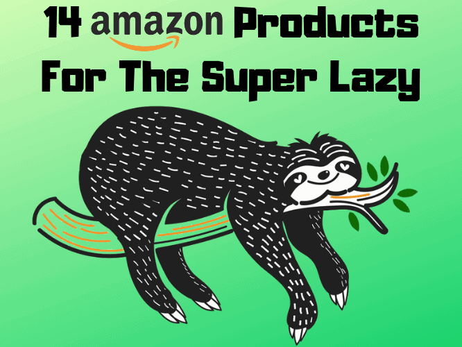 14 Amazon Products For The Super Lazy