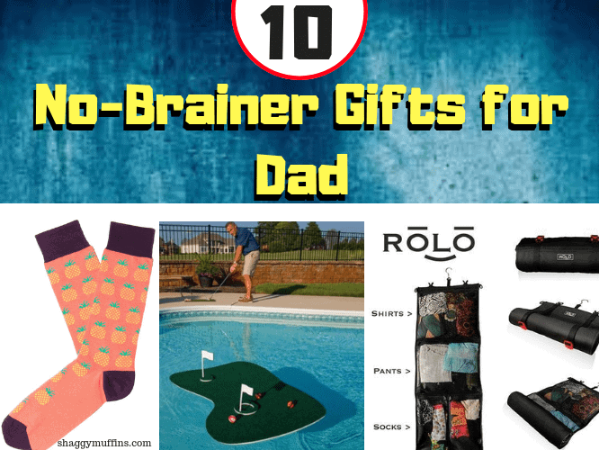 No-Brainer gifts for dad