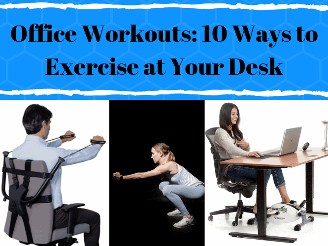 Office Workouts_ 10 Ways to Exercise at Your Desk