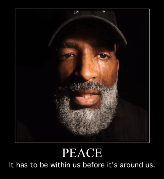 PEACE It has to be within us before it's around us.