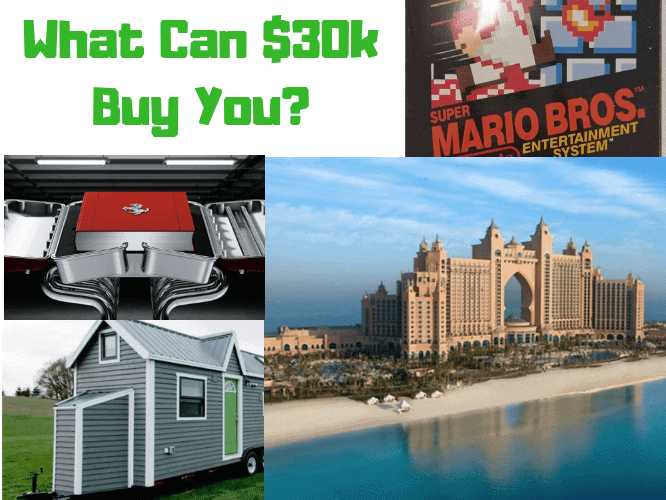 What Can $30k Buy You?
