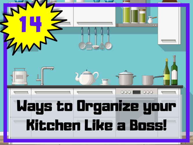14 Ways to organize your kitchen like a boss
