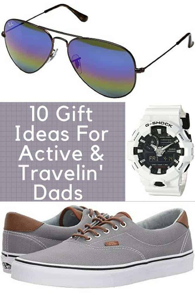10 useful gift ideas for the dad or husband who likes to travel, and who wants to be able to go on a hike, to the pool or to lunch in pretty much the same gear. #dad #gift #ideas #travel #shoes #accessories