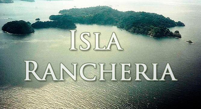 Остров Ранчерия (Isla Rancheria)
