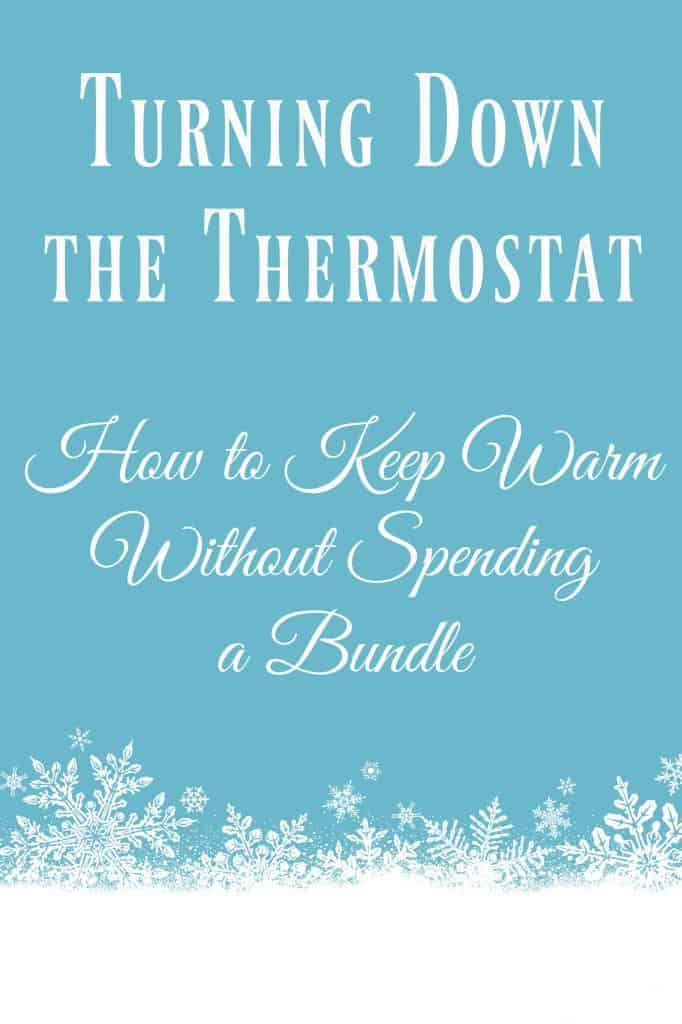 Thinking about turning up that thermostat? Not so fast! There are reasons to keep it turned down low! Learn why you should and how to keep warm without turning on the heat! #thermostat #winter #stayawarm #frugal #savemoney #heater