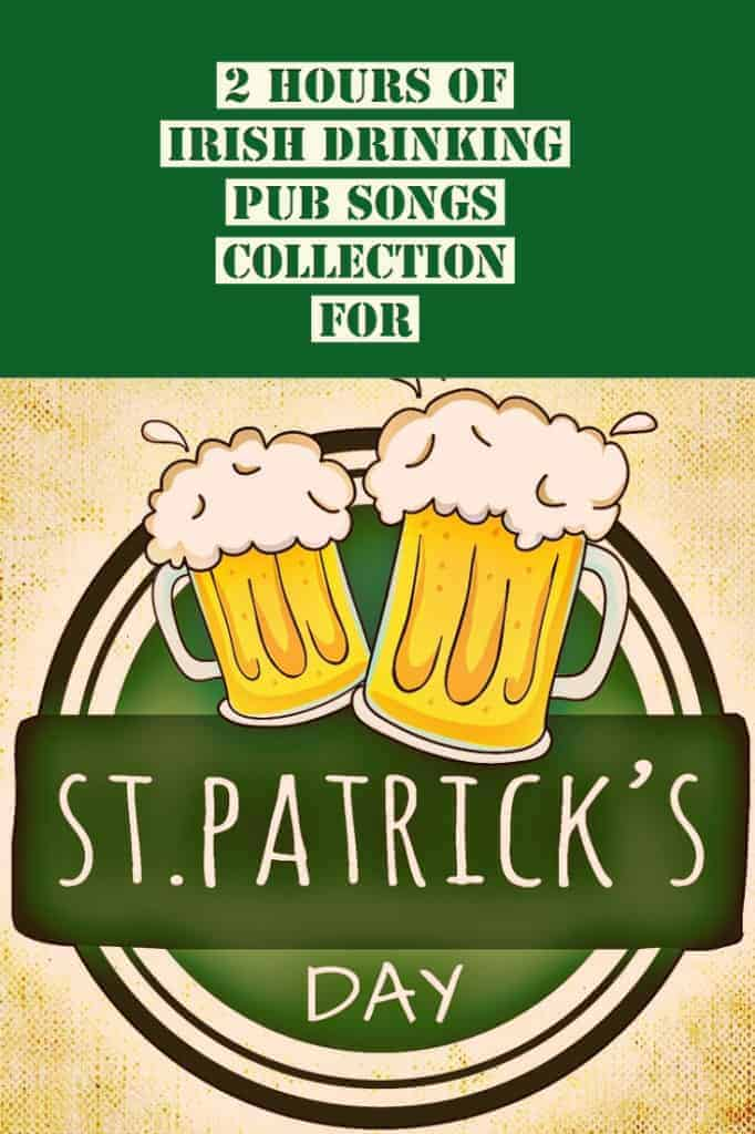 St Patrick's Day 2019 Party Songs - Irish Drinking Pub Songs Collection - Part 1 Playlist