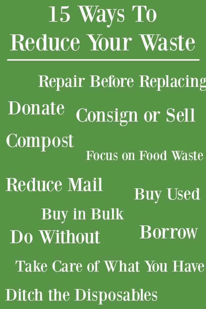 15 Ways to Reduce Your Waste - This post is full of great tips to help reduce waste. #reduce #waste #zerowaste #greenliving #sustainability