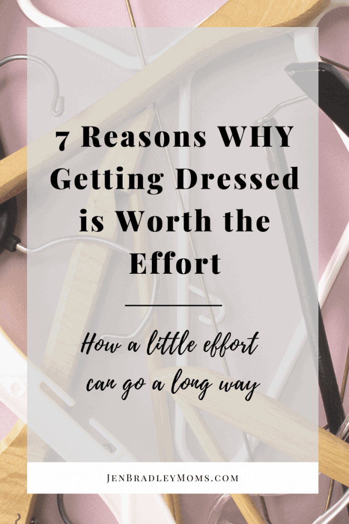 Getting dressed is worth the effort because a little effort goes a long way