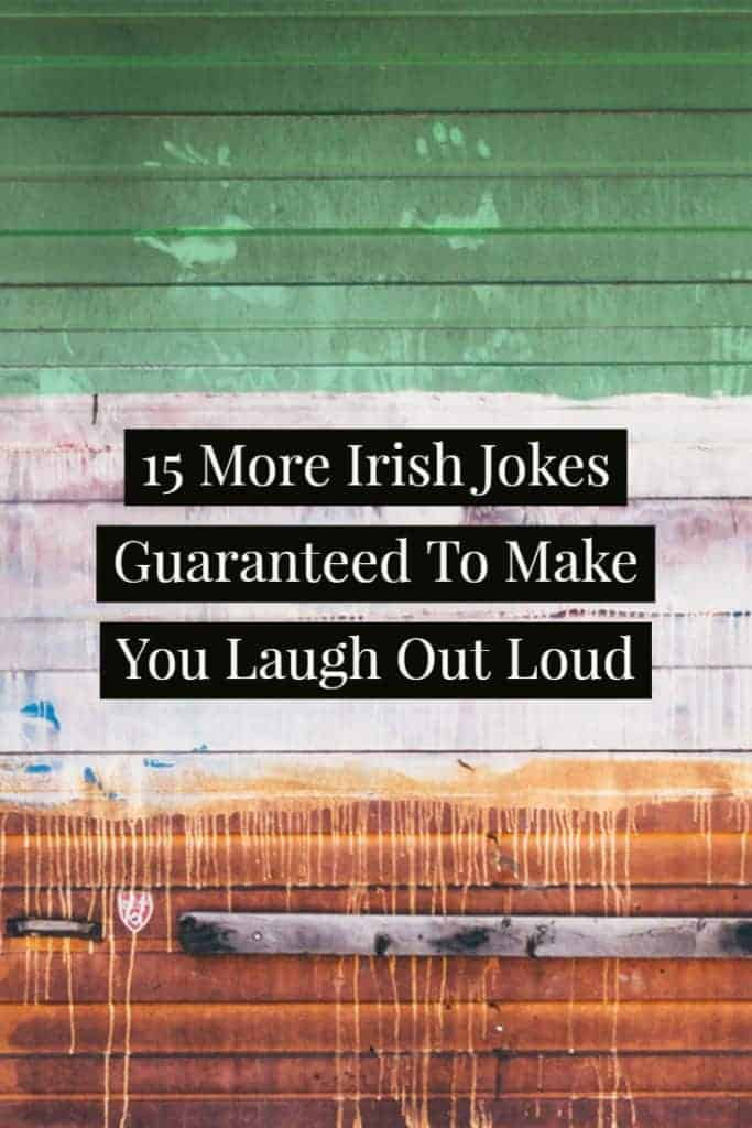 15 More Irish Jokes That Will Make You Laugh Out Loud