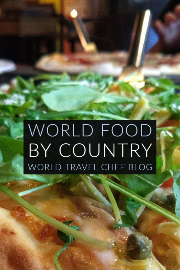 World Food by Country World Travel Chef Blog