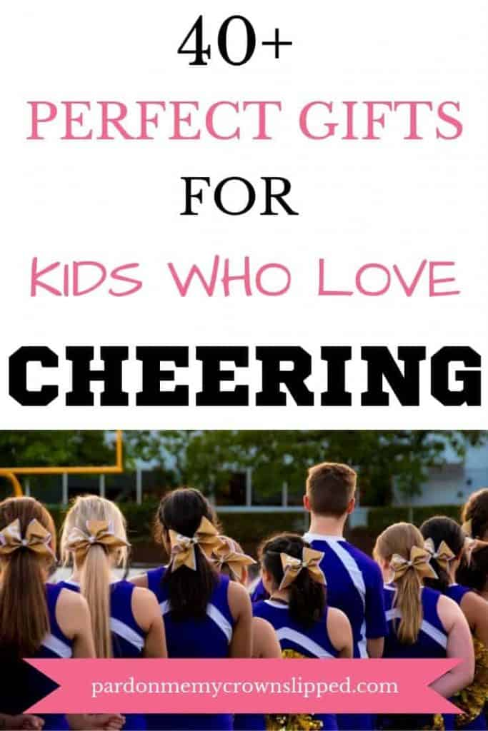 back view of group of cheerleaders with text that reads 40+ perfect gifts for kids who love cheering