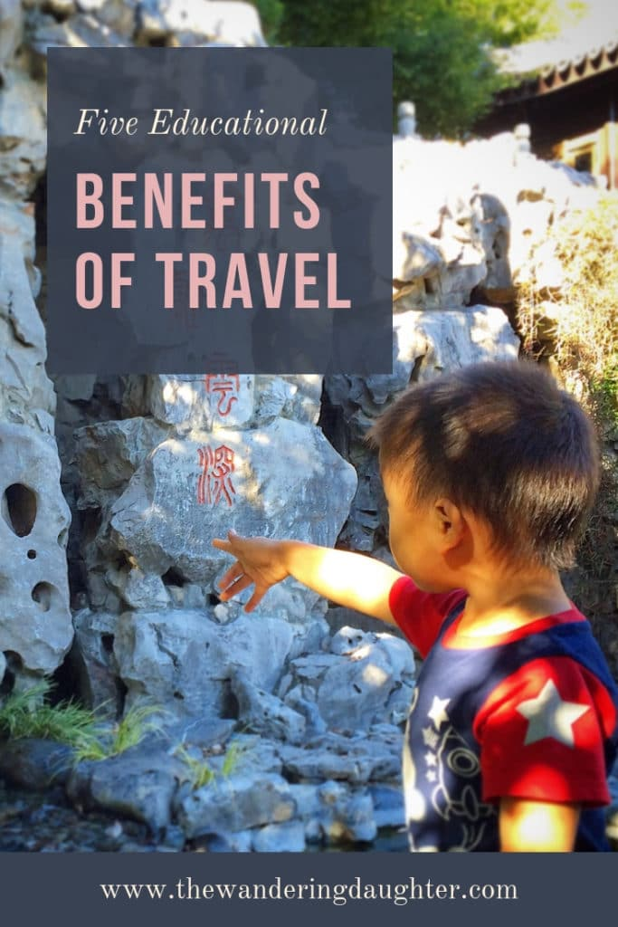 Five Educational Benefits of Travel   The Wandering Daughter   Five reasons why travel is educational for kids. Looking at the educational benefits of travel.